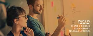 Plano de Carreira: o que é e como implementar na sua empresa?