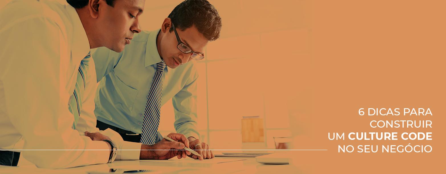 6 dicas para construir um culture code no seu negócio