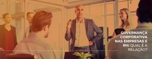 Governança corporativa nas empresas e RH: qual é a relação?
