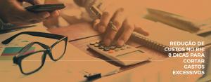 Redução de custos no RH: 8 dicas para cortar gastos excessivos