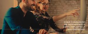 O que é avaliação de desempenho e como implantá-la nas empresas?